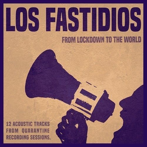"LP LOS FASTIDIOS ""FROM LOCKDOWN TO THE WORLD"""